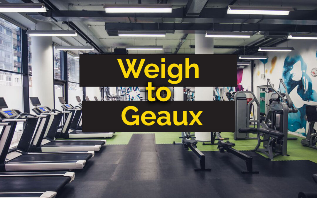 Weigh to Geaux